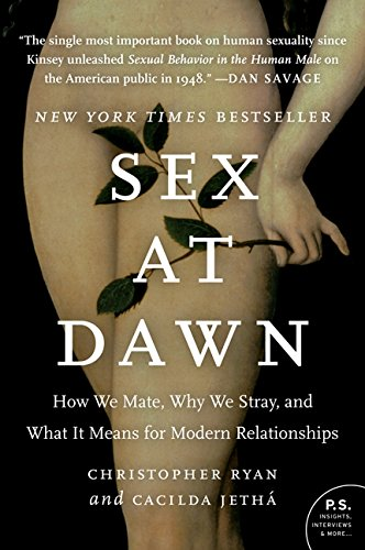 Intercourse at Daw: How We Mate, Why We Stray and What it Means for Fashionable Relationships
