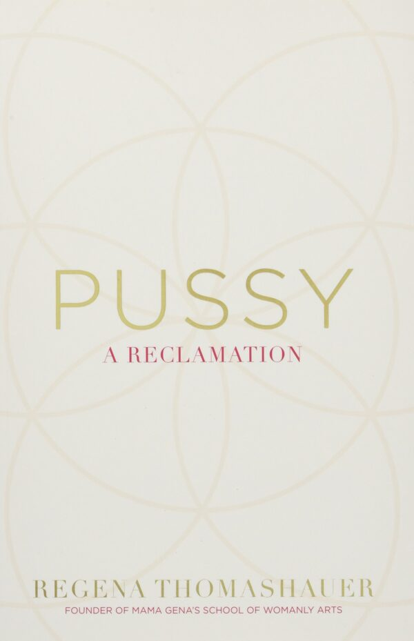 Pussy: A Reclamation