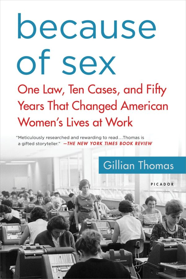 Due to Intercourse: One Regulation, Ten Circumstances, and Fifty Years That Modified American Girls's Lives at Work