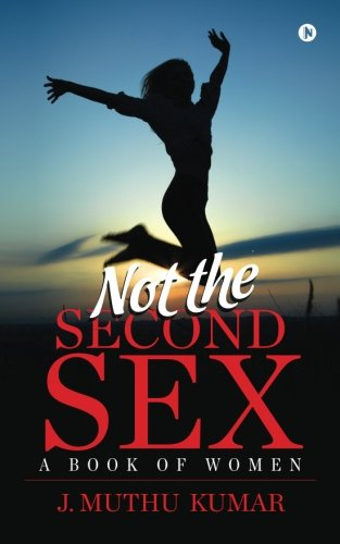 Not the Second Intercourse: A e book of Ladies