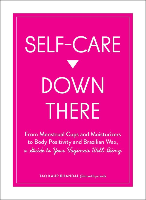 Self-Care Down There: From Menstrual Cups and Moisturizers to Physique Positivity and Brazilian Wax, a Information to Your Vagina's Effectively-Being